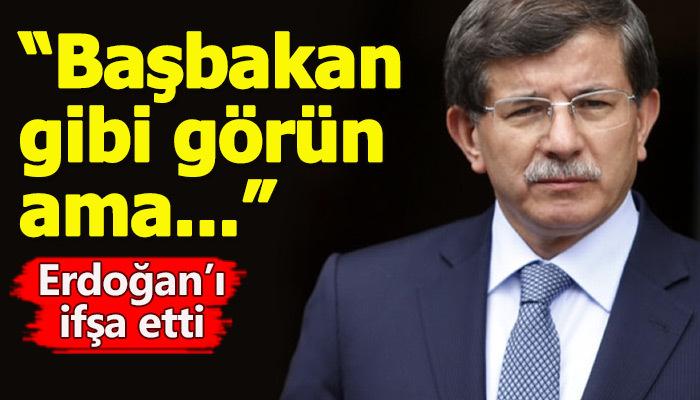 Ahmet Davutoğlu, Cumhurbaşkanı Erdoğan'ın sözlerini ifşa etti
