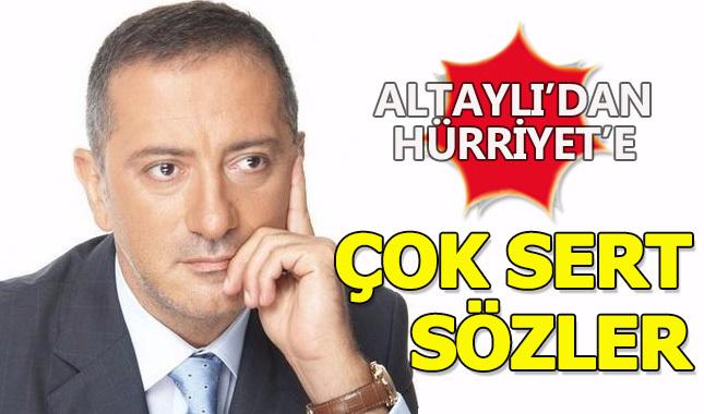 Altaylı'dan Hürriyet'e çok sert sözler