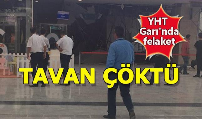 Ankara YHT Garı'nın tavanı çöktü
