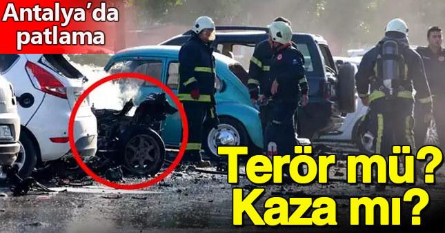 Antalya'daki patlamanın nedeninde 2 şüphe