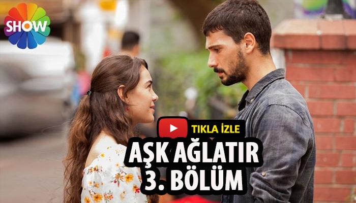Aşk Ağlatır 3 bölüm full izle show tv   son bölüm izle  Aşk Ağlatır 4. bölüm fragmanı izle