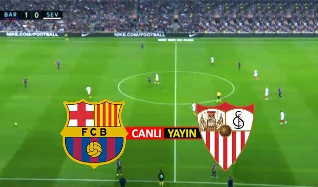 Barcelona - Sevilla maçı canlı izle şifresiz Türkçe spiker canlı anlatım maç linki