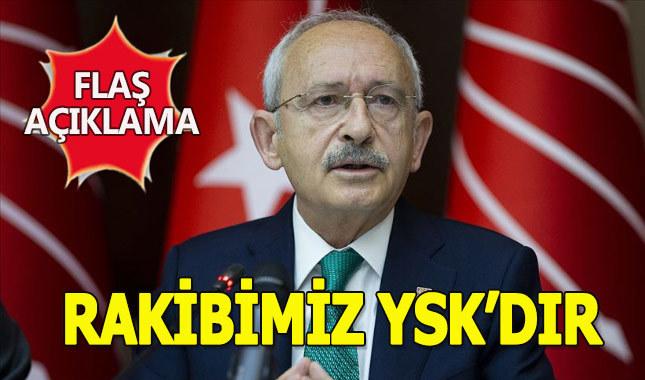 CHP Genel Başkanı Kılıçdaroğlu: İstanbul seçiminde rakibimiz artık YSK'dır