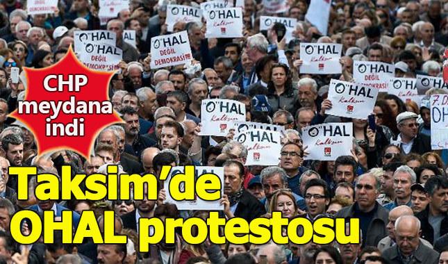 CHP OHAL protestosu için Taksim Meydanı'nda
