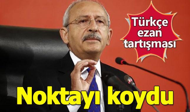 Kılıçdaroğlu: Ezan Arapça okunur