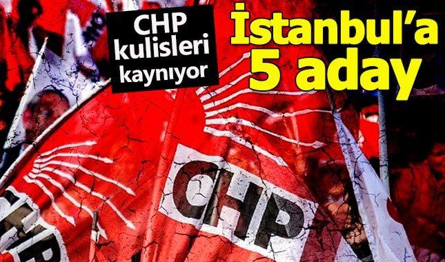 CHP'de İstanbul için 5 aday öne çıkıyor