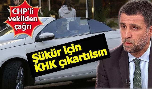 CHP'li vekilden Erdoğan'a Hakan Şükür çağrısı