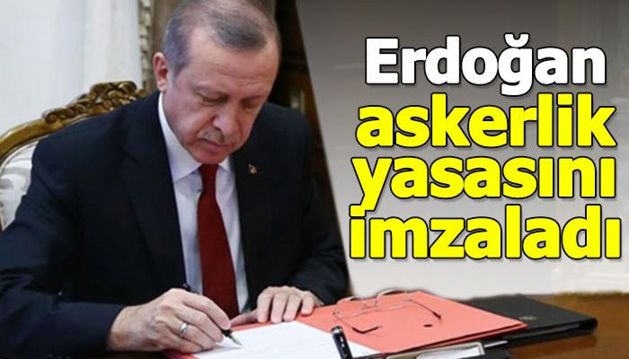 Cumhurbaşkanı Erdoğan, Yeni askerlik yasasını imzaladı