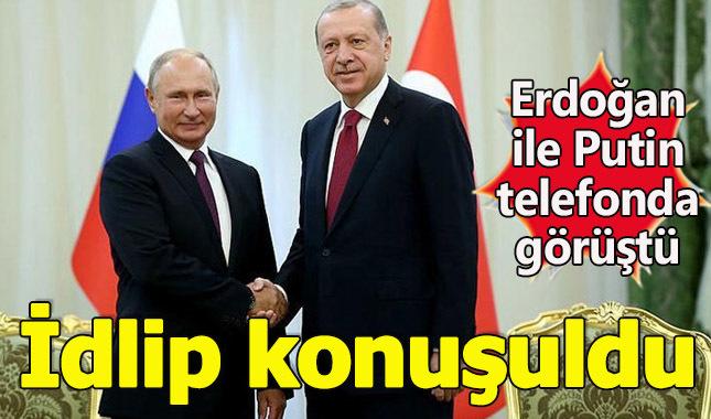 Cumhurbaşkanı Erdoğan ile Putin İdlip hakkında konuştu
