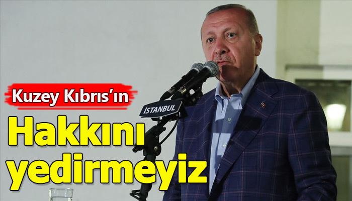 Cumhurbaşkanı Erdoğan'dan Kuzey Kıbrıs açıklaması