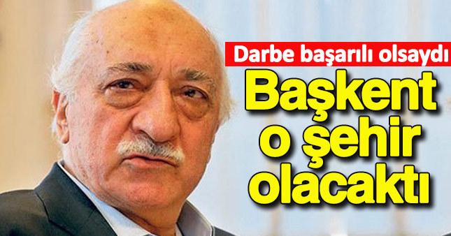 Darbe gerçekleşseydi Türkiye'nin başkenti değişcekmiş