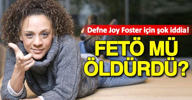Defne Joy Foster için olay iddia!
