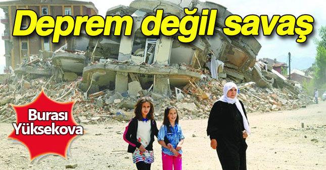 Deprem değil savaş