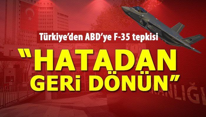 Dışişleri Bakanlığından ABD'ye F-35 tepkisi
