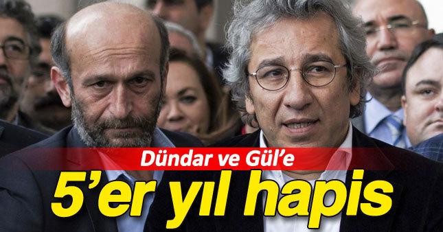 Dündar ve Gül'e hapis cezası