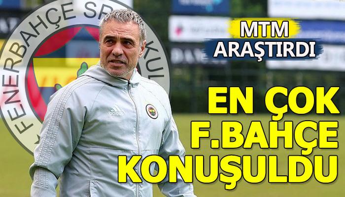En çok Fenerbahçe konuşuldu