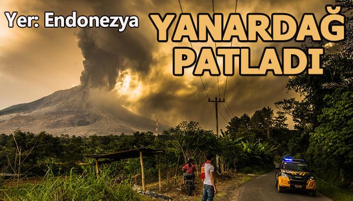 Endonezya'da yanarda patladı