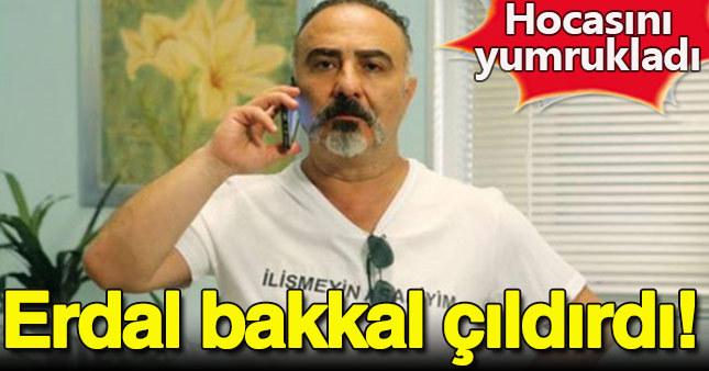 Erdal Bakkal çıldırdı hocasını yumrukladı