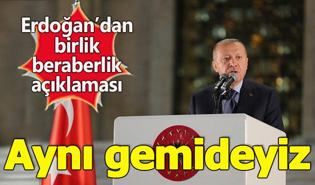 Erdoğan: Aynı gemideyiz