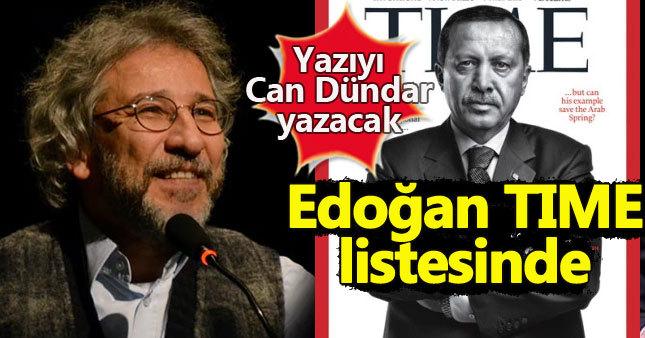 Erdoğan, TIME'ın 'en etkili 100 kişi' listesinde gösterip Can Dündar'dan görüş istedi