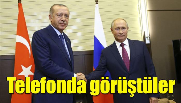 Erdoğan ve Putin telefonda görüştüler!