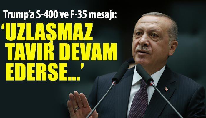 Cumhurbaşkanı Erdoğan'dan Trump'a S-400 ve F-35 mesajı