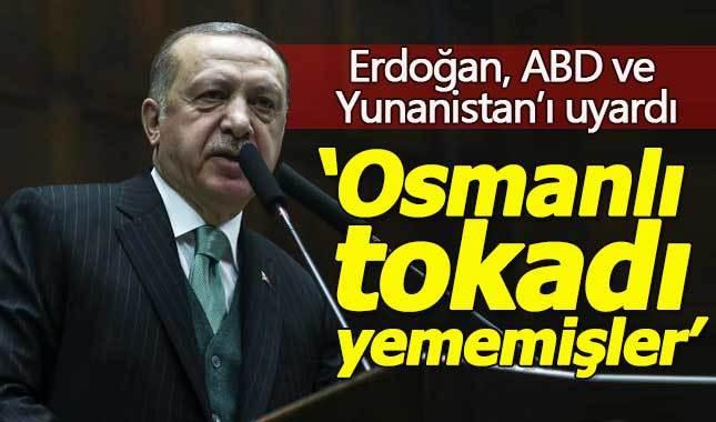 Erdoğan'dan Yunanistan ve ABD'ye sert uyarı