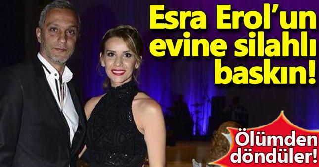 Esra Erol'un evini damat silahla bastı!