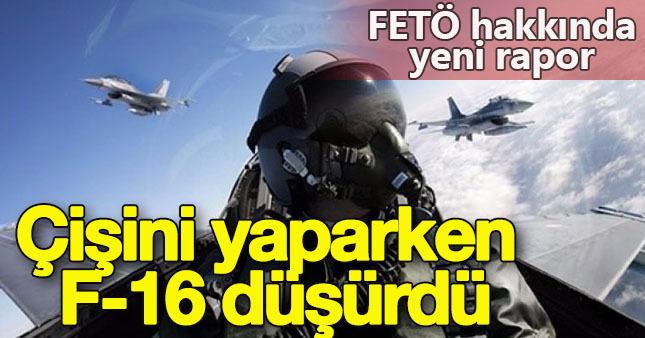 FETÖ'cü pilotlar çişini yaparken F-16 düşürdü