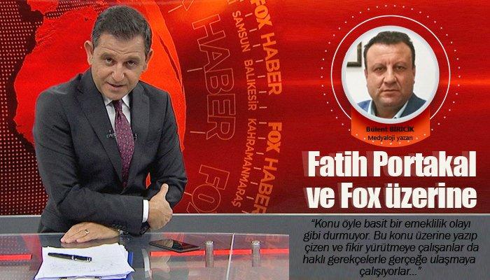 Fatih Portakal ve Fox üzerine
