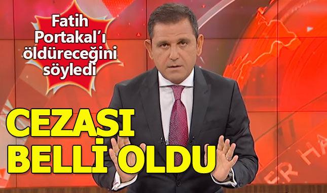 Fatih Portakal'ı öldüreceğim diyen şüphelinin cezası belli oldu