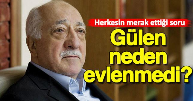 Fethullah Gülen neden evlenmedi?
