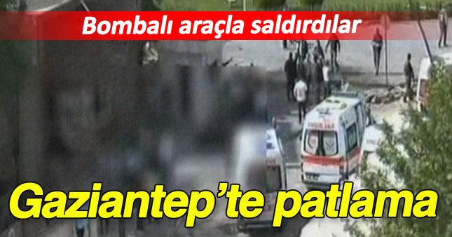 Gaziantep'te bombalı araçla saldırdılar