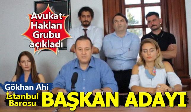 Gökhan Ahi, İstanbul Barosu Başkanlığına aday oldu