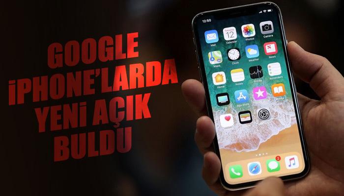 Google, iPhone'larda 5 güvenlik açığı tespit etti