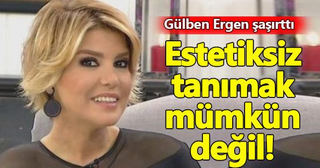 Gülben Ergen'in estetiksiz hali şaşırttı