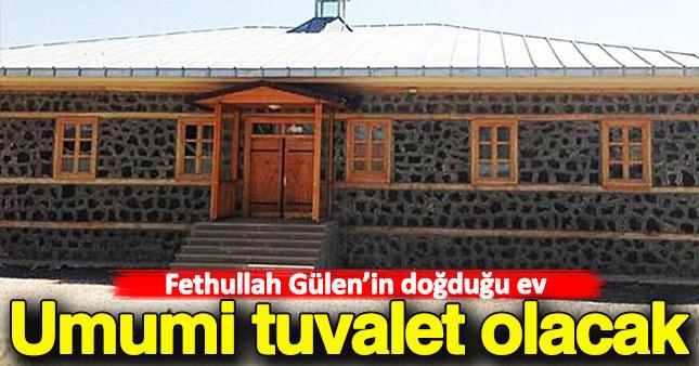 Gülen'in doğduğu ev umumi tuvalet olacak