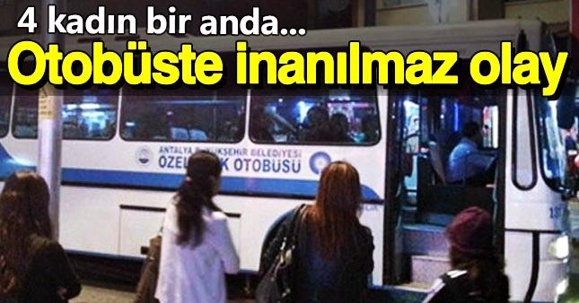 Halk otobüsündeki 4 kadından akılalmaz hareket