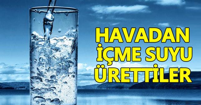 Havadan içme suyu üretildi