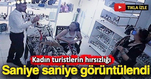 Hırsızlık yapan kadın turistler güvenlik kamerasına takıldı