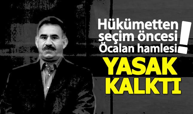 Hükümetten seçim öncesi Öcalan hamlesi!
