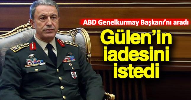 Hulusi Akar, Gülen'in iadesi için ABD'nin Genelkurmay Başkanı'nı aradı