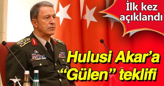 Hulusi Akar'a Fethullah Gülen'le görüşme teklifi