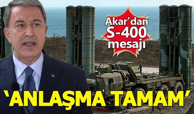 Hulusi Akar'dan S-400 açıklaması: Anlaşma tamam