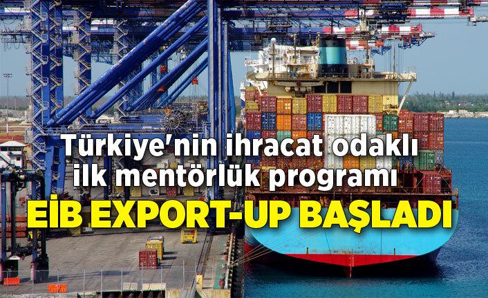 İhracat odaklı ilk mentörlük programı EİB Export-Up başladı