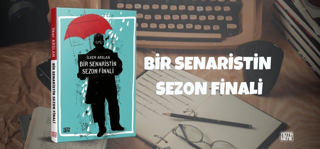 """İlker Arslan'ın """"Bir Senaristin Sezon Finali"""" Kitabı çıktı"""