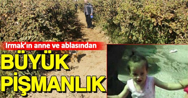 3.5 yaşındaki ırmak bulundumu? Irmak Kupal'ın annesi ile ablasından yürek burkan sözler