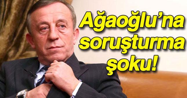İş adamı Ali Ağaoğlu hakkında soruşturma kararı