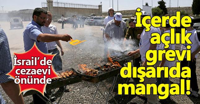 İsrail'de açlık grevi yapılan cezaevinin önünde mangal partisi