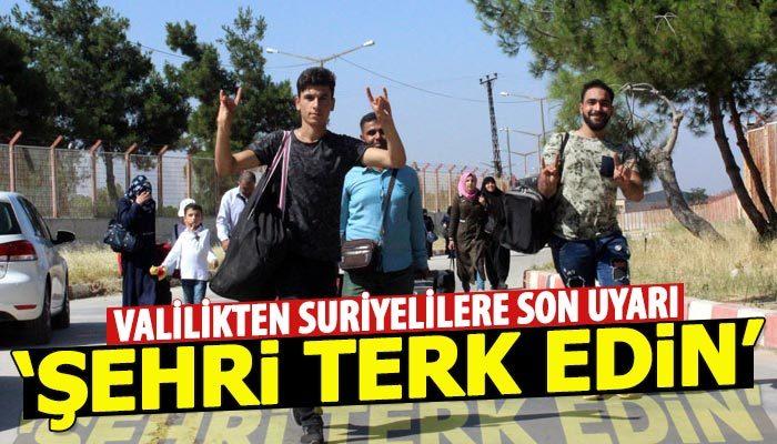 İstanbul Valiliğinden Suriyelilere son uyarı: Şehri terk edin